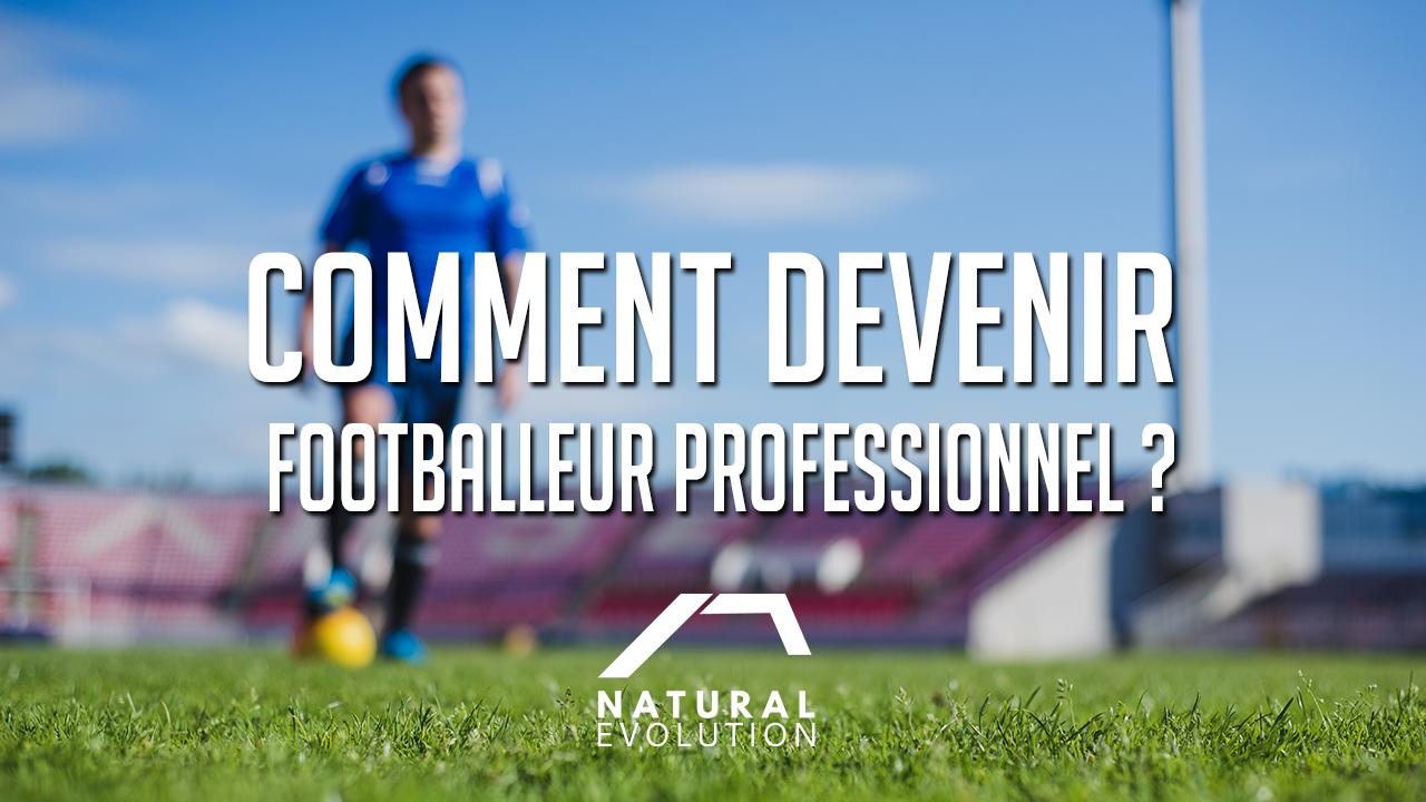 Comment devenir footballeur professionnel ?